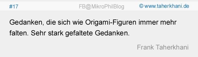 www.taherkhani.de #17 Gedanken, die sich wie Origami-Figuren immer mehr falten. Sehr stark gefaltete Gedanken. (Frank Taherkhani)