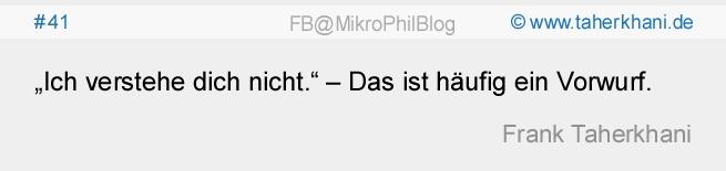 """www.taherkhani.de #41 """"Ich verstehe dich nicht."""" – Das ist häufig ein Vorwurf. (Frank Taherkhani)"""