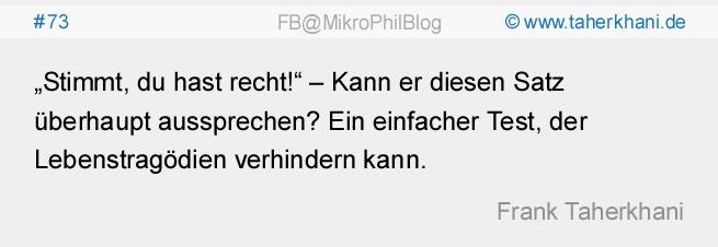 """#73 """"Stimmt, du hast recht!"""" – Kann er diesen Satz überhaupt aussprechen? Ein einfacher Test, der Lebenstragödien verhindern kann. (Frank Taherkhani)"""